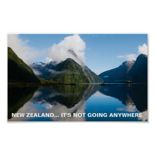 FOTC Poster- New Zealand, It's Not Going Anywhere Poster