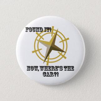 Found It... 6 Cm Round Badge