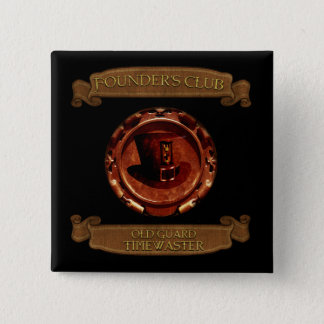 * Founder's Club * Old Guard Timewaster Exclusive 15 Cm Square Badge