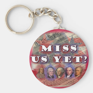 Founding Fathers: Miss Us Yet? Basic Round Button Key Ring