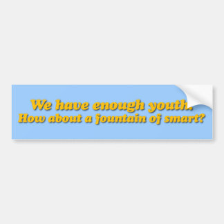fountainofsmart whitet bumper stickers