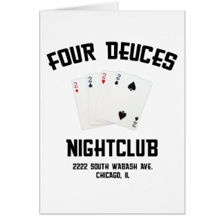 Four Deuces Card