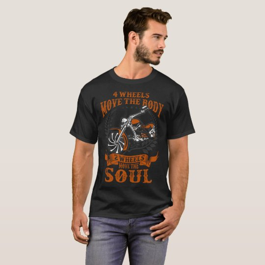 Four Wheels Move Body Two Wheels Move Soul