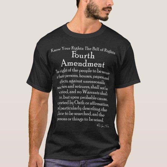 Fourth Amendment: Bill of Rights (dark version) T-Shirt