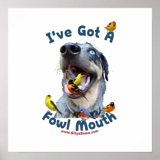 Fowl Mouth Bird Dog Print