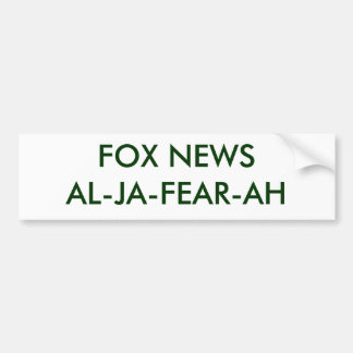 FOX NEWSAL-JA-FEAR-AH - Customized Bumper Sticker