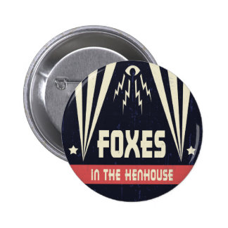 Foxes in the Henhouse 6 Cm Round Badge