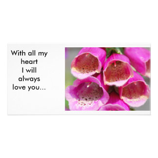 Foxgloves with all my heart I will always love you Personalized Photo Card
