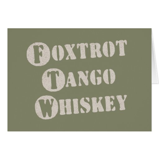 Foxtrot Tango Whiskey Greeting Cards