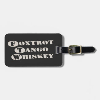 Foxtrot Tango Whiskey Luggage Tags