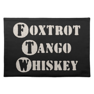 Foxtrot Tango Whiskey Placemat