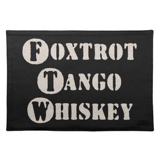 Foxtrot Tango Whiskey Placemat