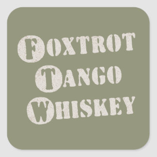 Foxtrot Tango Whiskey Square Stickers