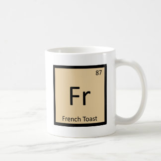 Fr - French Toast Chemistry Periodic Table Symbol Coffee Mug