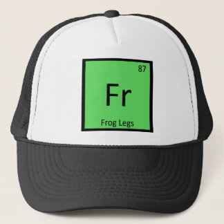 Fr - Frog Legs Chemistry Periodic Table Symbol Trucker Hat