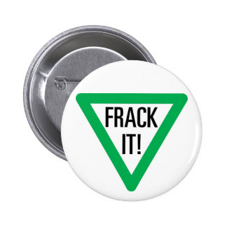 Frack It! 6 Cm Round Badge