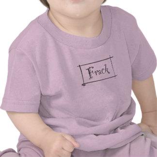 Frack to your Frick Tee Shirt