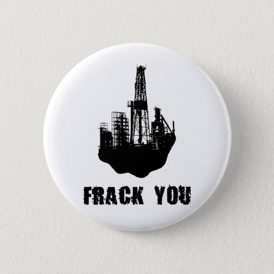 Frack You 6 Cm Round Badge