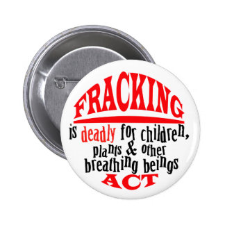 FRACKING is DEADLY 6 Cm Round Badge