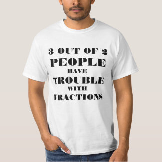 Fractions Are Silly T-Shirt