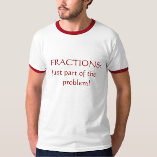 Fractions T Shirts