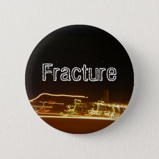 Fracture 6 Cm Round Badge