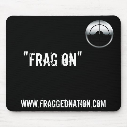 FraggedNation.com Frag On Mouse Mat