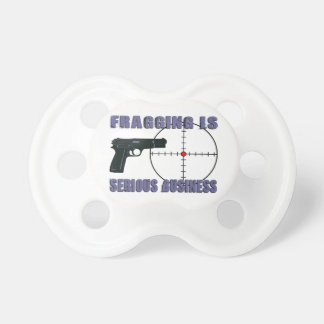 Fragging Is Serious Business Baby Pacifiers