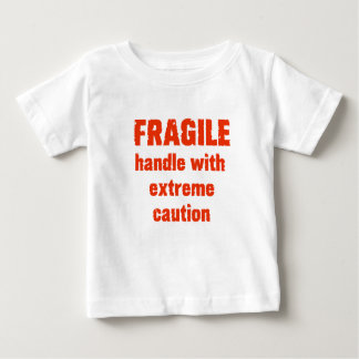 FRAGILE ! BABY T-Shirt