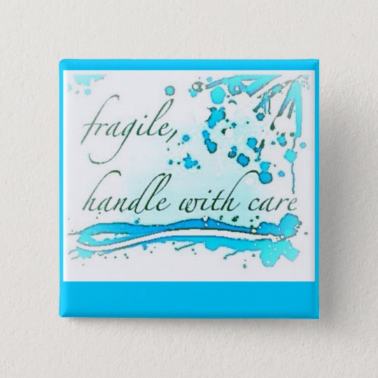 fragile handle with care badge/button/pin 15 cm square