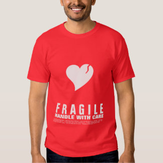 Fragile Heart... Handle with Care Tees