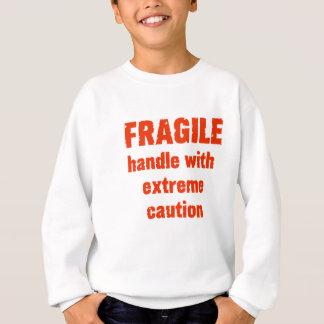 FRAGILE ! SWEATSHIRT