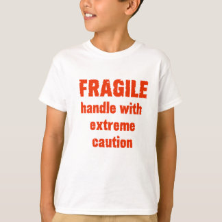 FRAGILE ! T-Shirt