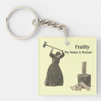 Frailty Thy Name is Woman Keychain