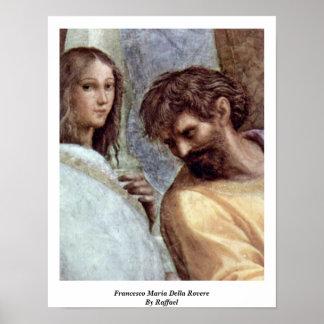Francesco Maria Della Rovere By Raffael Poster