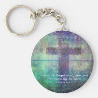 Francis of Assis - Preach the Gospel QUOTE Key Chain