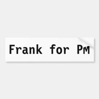 Frank for PM Bumper Sticker