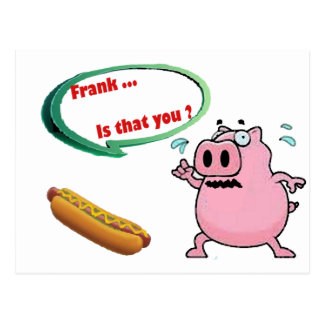 Frank .. is that you ? Funny Pork BBQ Lovers Postcard