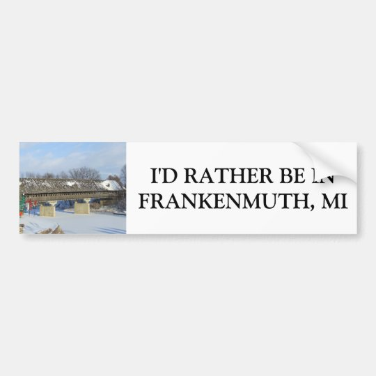 Frankenmuth Michigan Covered Bridge Bumper Sticker
