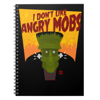 """Frankenstein """"I Don't Like Angry Mobs"""" Spiral Notebook"""