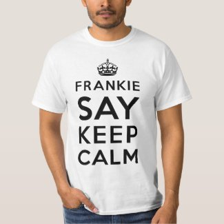 Frankie Say Keep Calm T-shirt for Adults, S to 4XL