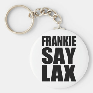 Frankie Say Lax Key Chains