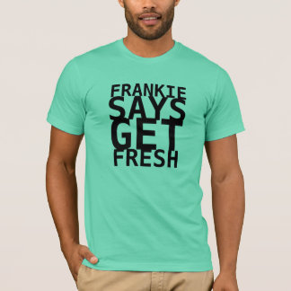 FRANKIE , SAYS, LOSE , WEIGHT T-Shirt