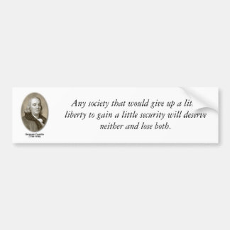 franklin, Any society that would give up a litt... Bumper Sticker