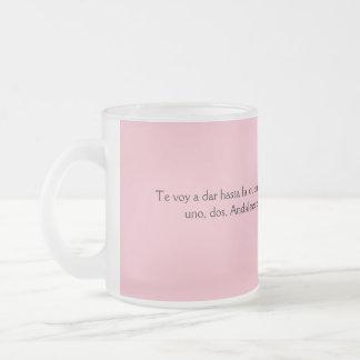frases de mamas te voy a dar hasta la cuenta frosted glass coffee mug
