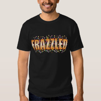Frazzled Bubble Tag T-shirts