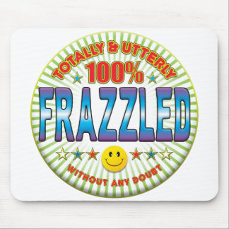 Frazzled Totally Mouse Pad