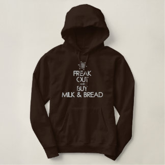 Freak out and Buy Milk and Bread Hoody