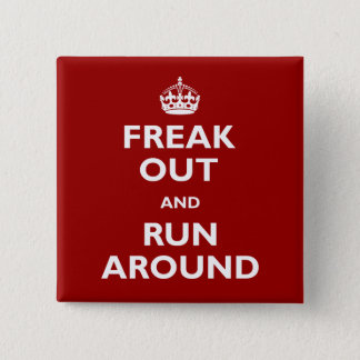Freak Out and Run Around 15 Cm Square Badge