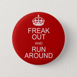 Freak Out and Run Around 6 Cm Round Badge
